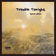 Trouble Tonight