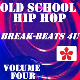 Old School Hip Hop, Vol  4 — Kalamazoo Public Library