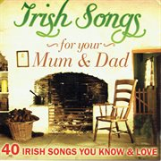 Irish songs for your mum & dad cover image