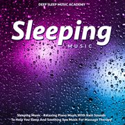 Sleeping Music - Relaxing Piano Music With Rain Sounds to Help You Sleep and Soothing Spa Music F