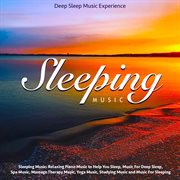 Relaxing Piano Music to Help You Sleep, Music for Deep Sleep, Spa Music, Massage Therapy Music, Y