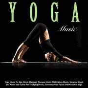 Yoga Music for Spa Music, Massage Therapy Music, Meditation Music, Sleeping Music and Piano and G