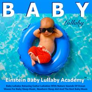 Baby Lullaby: Relaxing Guitar Lullabies
