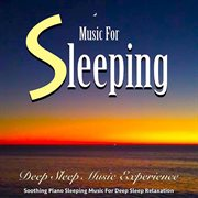 Music for Sleeping: Soothing Piano Music for Deep Sleep Relaxation