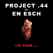 Project .44 Vs. En Esch