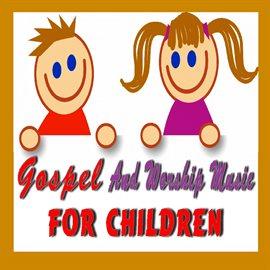 Imagen de portada para Gospel and Worship Music for Children