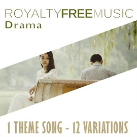 Cover image for Royalty Free Music: Drama (1 Theme Song - 12 Variations)
