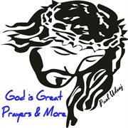 God Is Great: Prayers and More