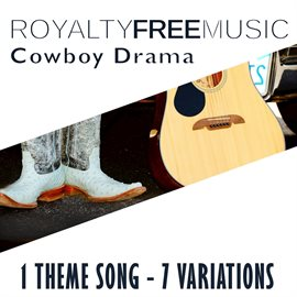 Cover image for Royalty Free Music: Cowboy Drama (1 Theme Song - 7 Variations)