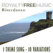 Royalty free music: riverdance (1 theme song - 10 variations) cover image