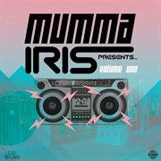 Mumma Iris Presents, Vol. 1