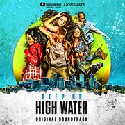 Step up: high water (original soundtrack) cover image