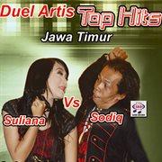 Duel artis top hits jawa timur suliana vs. sodiq