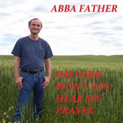 Oh lord won't you hear my prayer cover image