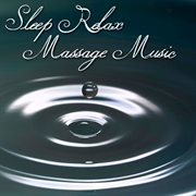 Sleep Relax Massage Music
