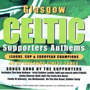 Glasgow celtic supporters anthems cover image