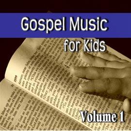 Imagen de portada para Gospel Music for Kids, Vol. 1