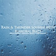 Rain & Thunder Sounds (with Binaural Beats)