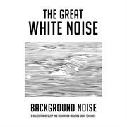 Background Noise: A Collection of Sleep and Relaxation Inducing Sonic Textures