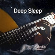 Classical Guitar Dreams, Vol. I: Soothing Acoustic Guitar Music For Inducing Deep Restful Sleep (