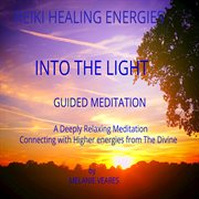 Reiki healing energies: into the light - guided meditation cover image
