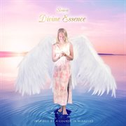 Divine essence (inspired by a course in miracles) cover image
