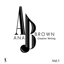 Cover image for Ana Brown Creative Writing, Vol. 1
