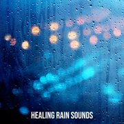 Healing Rain Sounds