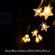 Sleep Music: Ambient 432 Hz (delta Waves)