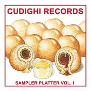 Cudighi Records Sampler Platter, Vol. 1