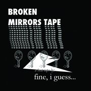 Broken mirrors tape cover image