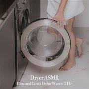 Dryer asmr binaural beats delta waves 2 hz cover image