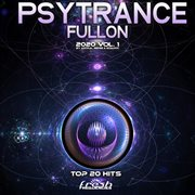Psy trance fullon: 2020 top 20 hits by astral sense & goadoc, vol. 1 cover image