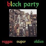 Reggae super oldies, vol. 1: block party cover image