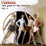 Pebbles: lost gems of the 60s, vol. 4 cover image