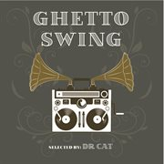 Ghetto Swing (selected by Dr Cat)