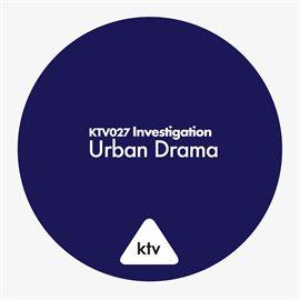 Cover image for Investigation - Urban Drama