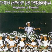 Ethnic polyphonic chants of polynesia - tahiti cover image