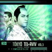 Tokyo Tel Aviv Vol.3 - by Dj Ziki