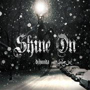 Shine on (dj Honda Feat. B.i.g.joe)