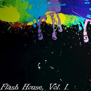 Flash House, Vol. 1