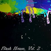 Flash House, Vol. 2