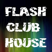 Flash Club House
