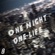 One Night One Life, Vol. 8