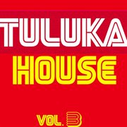 Tuluka House, Vol. 3