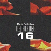 Music Collection. Electro House 16
