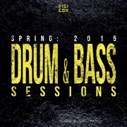 Spring: Drum & Bass Sessions 2015
