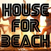 House for Beach, Vol. 7