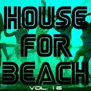 House for Beach, Vol. 16