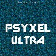 Psyxel Ultra